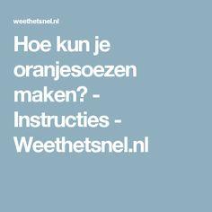 Hoe kun je oranjesoezen maken?  - Instructies - Weethetsnel.nl
