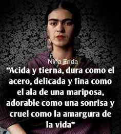 Fridah Kahlo Quotes, Frida Quotes, True Quotes, Best Quotes, Qoutes About Life, Inspirational Phrases, Badass Quotes, Animal Quotes, Spanish Quotes