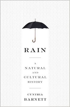 Rain- A Natural and Cultural History http://www.bookscrolling.com/the-best-science-books-of-2015-a-year-end-list-aggregation/