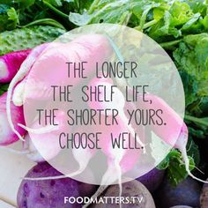 Real food heals... Processed food kills!   www.foodmatters.tv