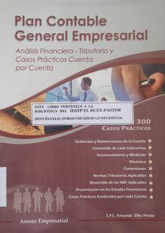 Título: Plan contable general empresarial Autor: Fernando Effio Pereda Año: 2014 ISBN: 978-612-4145-12-4