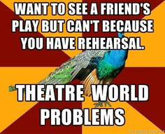 Sigh, yes. This weekend a buch of friends are in Oklahoma! at a professional theatre, but I'm going to Thespian Festival...