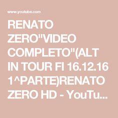 """RENATO ZERO""""VIDEO COMPLETO""""(ALT IN TOUR FI 16.12.16 1^PARTE)RENATO ZERO HD - YouTube"""