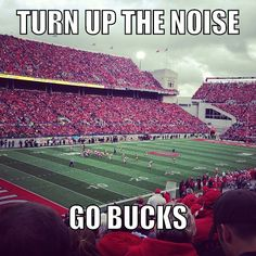 Let's Turn Up the Noise....We got that Team Up North Game Coming Up....Let's Go Bucks
