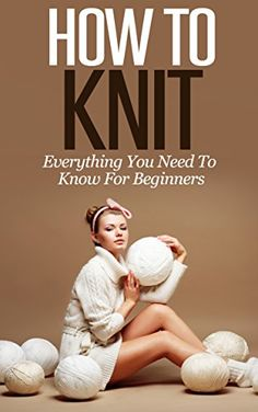 Learn How To Knit: All You Need To Know About Knitting! (... https://www.amazon.com/dp/B00OQZBJPA/ref=cm_sw_r_pi_dp_x_TmDQxbTN2WZD3