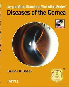 Jaypee Gold Standard Mini Atlas Series Diseases of the Cornea