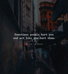 Positive Quotes : QUOTATION – Image : Quotes Of the day – Description Sometimes people hurt you. Sharing is Power – Don't forget to share this quote ! Positive Vibes Quotes, Mood Quotes, People Hurt You Quotes, Sometimes Quotes, Love Birds Quotes, Crazy Quotes, Heartfelt Quotes, Quotes And Notes, Reality Quotes