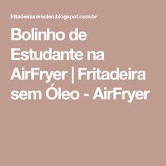 Bolinho de Estudante na AirFryer | Fritadeira sem Óleo - AirFryer