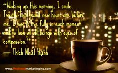 """#Quote """"waking up this morning..."""" Thich Nhat Hanh"""