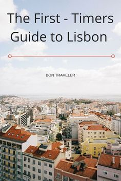 The First-Timers Guide to Lisbon