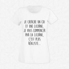 T-Shirt Femme Blanc Je cherche un CDI et une licorne...