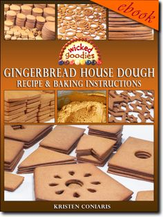 Gingerbread House Dough Recipe Ebook Wicked Goodies
