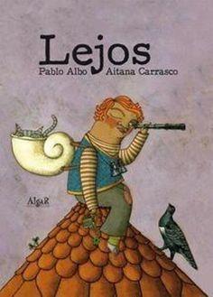 """Pablo Albo / Aitana Carrasco. """"Lejos"""". Editorial Algar (4 a 8 años) Muerte tía"""