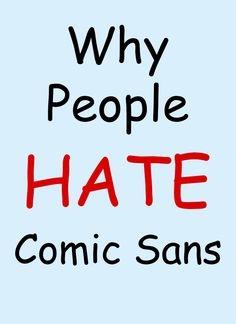 We took a detailed look into exactly why people hate the font Comic Sans.