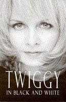 """Twiggy in Black and White: An Autobiography:   The story of the first supermodel, who came to epitomize """"the Swinging Sixties"""". It tells of her rubbing shoulders with acting and musical greats, coping with fame, enduring marital disharmony and squaring up to the onset of middle age."""