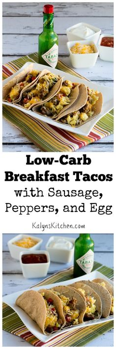 We loved these Low-Carb Breakfast Tacos with Sausage, Peppers, and Eggs; this easy recipe is great to make for a crowd. [from KalynsKitchen.com]