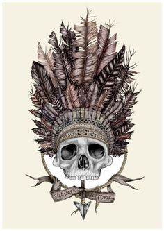 skull + indian chief headdress + arrow + clever quote = tattoo perfection.