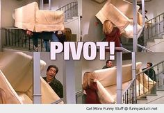 Pivot!!!!....I always have to do my Ross imitation when i move furniture around....never fails...can't help it.