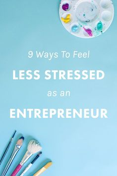 9 Ways to Feel Less Stressed as an Entrepreneur. | Love the work you're doing, but hate how drained and stressed and moody it can make you? These tips for reducing stress and practicing self care are perfect for bloggers, entrepreneurs, and business owners. You need this.