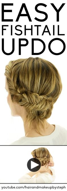 Video Tutorial for An Easy Fishtail Braid Updo Hair Style: Super Easy to Follow Tutorial