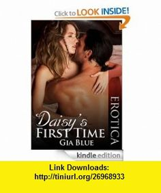 Daisy First Time eBook Gia Blue ,   ,  , ASIN: B0082OISA0 , tutorials , pdf , ebook , torrent , downloads , rapidshare , filesonic , hotfile , megaupload , fileserve
