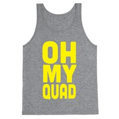 OH MY QUAD - Work your body in this funny fitness tee. Your muscles may be screaming in pain, but it's worth it, girl. Work it.
