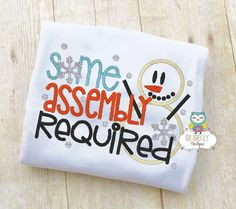 Some Assembly Required Snowman Shirt or by GingerLyBoutique