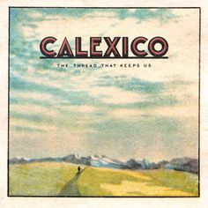 Sastav iz Arizone, Calexico, objavio je novi album The Thread That Keeps Us zaAnti-Records/City Slang etikete.U pitanju je njihovo deveto studijsko izdanje koje nasleđuje ploču Edge of Sun iz 2015. godine. Za produkciju je, pored samih članova benda, zadužen i …