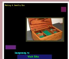 Making A Jewelry Box 165921 - The Best Image Search