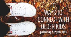 Do you need to work on the connection your have with your 7-12 year olds? Here's ten easy ways to connect with older kids.