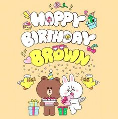 Friends Image, Line Friends, Friend Birthday, Happy Birthday, Cutest Kittens Ever, Cony Brown, Brown Line, Cute Chibi, Line Sticker