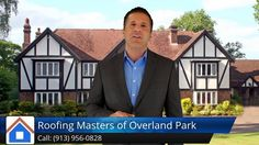 Roofing Masters of Overland Park (913) 956-0828 Superb Five Star Review by Robert .