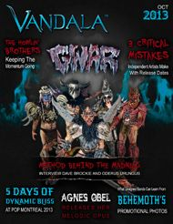 Octobers Vandala Magazine we are bringing a little Halloween to the cover with Gwar! We interview  Dave Brockie and Oderus Urungus from the band in a not so typical fashion and dig a little deeper beyond the shenanigans. Also this month we hit POP Montreal where we cover the 5 day festival with fashion, music and more. Complete with photos, and roof top concerts. Vandala also catches some great shows and gives you more music, reviews, editorials, news and more.