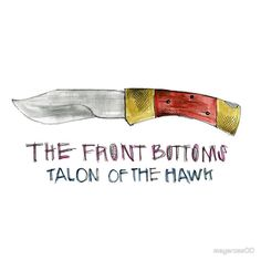 The Front Bottoms Talon Of The Hawk by mayarose00