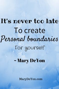 """Creating good boundaries is part of taking care of yourself. When we are raised to people please we learn to make other people's desires more important than our own. You have a right to your own feelings, your money and your time. Learn to take back your power and create boundaries around your own values. Listen to my podcast """"I Said """"No"""" and the World Didn't End"""" and learn tips on how ot say No. marydeyon.com/... Much love, Mary DeYon The Codependency Coach"""