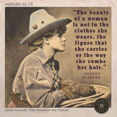 """ddittybit no. 13 """"The beauty of a woman is not in the clothes she wears, the figure that she carries or the way she combs her hair."""" - Audrey Hepburn"""