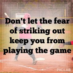 I have struck out more times than I can count but I still walk out on the field with a huge smile on my face and know I'm at home.