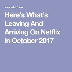 Here's What's Leaving And Arriving On Netflix In October 2017 Netflix Help, Movies, Inspiration, Biblical Inspiration, Films, Cinema, Movie, Film