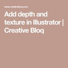 Add depth and texture in Illustrator | Creative Bloq