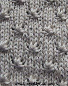 Knot Stitch | The Weekly Stitch: Multiple of 6 + 5  To make the knots: Purl 3 together, leaving them on the left needle.  Knit same 3 together, and Purl same 3 together again before dropping from left needle