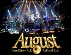 August the band! Rhythm and blues, soul and rock and roll!