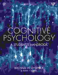 Cognitive Psychology Cognitive Psychology, Learning, Studying, Teaching