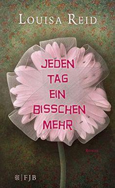 Jeden Tag ein bisschen mehr: Roman (Fischer FJB (allgemein)) von Louisa Reid http://www.amazon.de/dp/3841422292/ref=cm_sw_r_pi_dp_-gafwb1RF1AZC