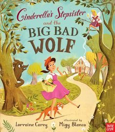 Cinderella's Stepsister and the Big Bad Wolf by Lorraine Carey and illustrated by Migy Blanco #kidlit #picturebooks #cinderella