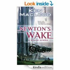 Amazon.com: Newton's Wake: A Space Opera eBook: Ken MacLeod: Kindle Store, science fiction
