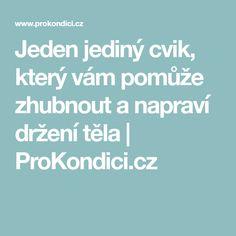 Jeden jediný cvik, který vám pomůže zhubnout a napraví držení těla | ProKondici.cz