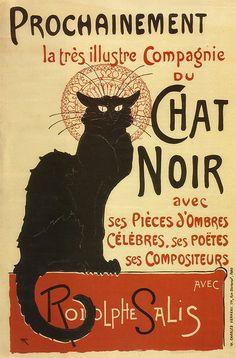 Prochainement, la très illustre Compagnie du Chat Noir...  1896, lithographie.  Théophile Alexandre Steinlen, (1859-1923)  Affiche pour le Cabaret du Chat Noir.    Le « Chat noir » fut un célèbre cabaret de Montmartre, fondé en novembre 1881 par Rodolphe Salis. Situé au pied de la butte Montmartre, le cabaret du Chat noir fut l'un des grands lieux de rencontre du Tout-Paris et le symbole de la Bohème à la fin du XIXe siècle.