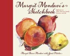 Robert Mondavi Winery | Margrit Mondavi's Sketchbook: Reflections on Wine, Food, Art, Family, Romance and Life