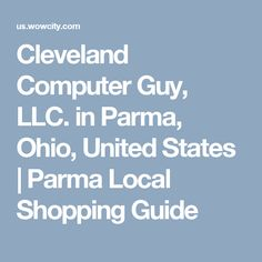 Cleveland Computer Guy, LLC. in Parma, Ohio, United States | Parma Local Shopping Guide