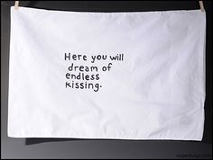 Here you will dream of endless kissing